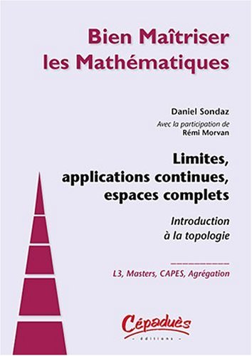 Limites, applications continues, espaces complets -Introduction  la topologie