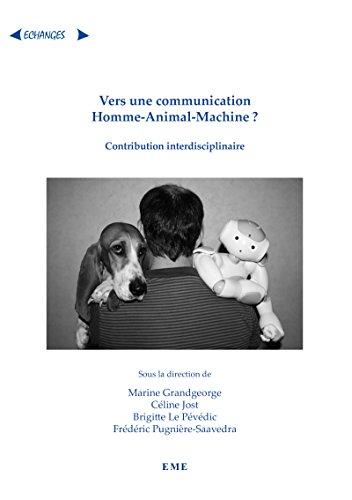 Vers une communication Homme-Animal-Machine ?: Contribution interdisciplinaire (Echanges)