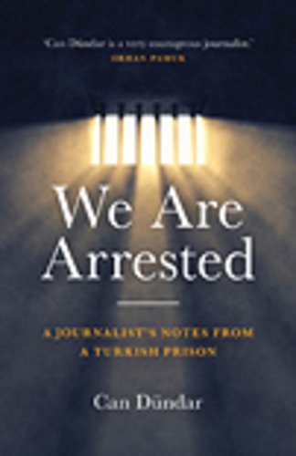 We Are Arrested: A Journalist's Notes from a Turkish Prison (English Edition) -