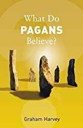 What Do Pagans Believe? (What Do We Believe)