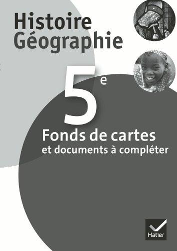 Histoire-Géographie 5e éd. 2010 - Fonds de cartes et documents à compléter