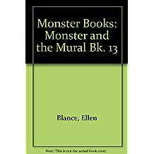 Monster Books: Monster and the Mural Bk. 13