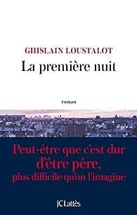 La première nuit par Ghislain Loustalot
