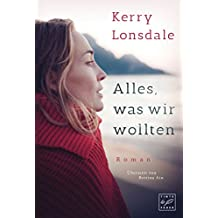 Alles, was wir wollten (Alles, was wir waren 3) (German Edition)