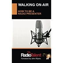 Walking On Air: How to be a radio presenter: Volume 1 (Media Success)
