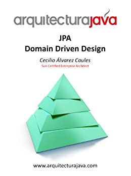 Arquitectura Java  JPA Domain Driven Design (Spanish Edition) di [Caules, Cecilio Alvarez]
