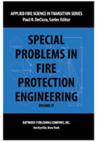 Special Problems in Fire Protection Engineering (Applied Fire Science in Transition)