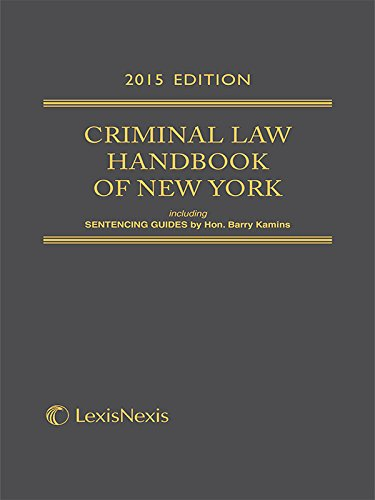 Criminal Law Handbook of the State of New York (2015 Softcover Edition)