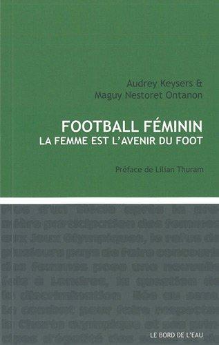 Foot féminin : La femme est l'avenir du foot par Audrey Keysers