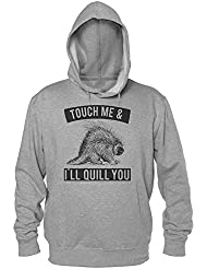 Touch Me & I'll Quill You Dangerous Porcupine Hombres sudadera con capucha