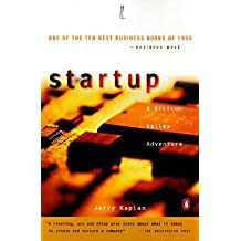 [(Startup: A Silicon Valley Adventure)] [Author: Jerry Kaplan] published on (October, 1996)