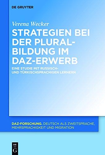 Strategien bei der Pluralbildung im DaZ-Erwerb: Eine Studie mit russisch- und türkischsprachigen Lernern (DaZ-Forschung [DaZ-For])