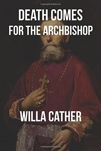 death comes for the archbishop Written by willa cather, narrated by david ackroyd download the app and start listening to death comes for the archbishop today - free with a 30 day trial keep your audiobook forever, even if you cancel.