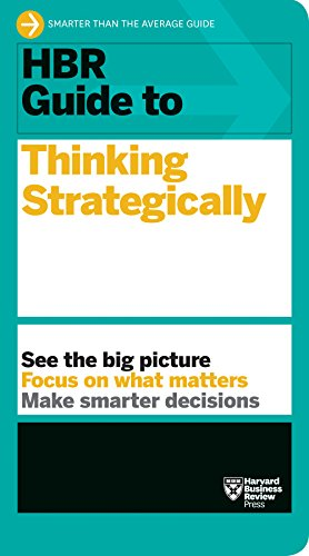 HBR Guide to Thinking Strategically (HBR Guide Series) (English Edition)