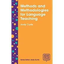 Methods and Methodologies for Language Teaching: The Centrality of Context (Applied Linguistics for the Language Classroom)