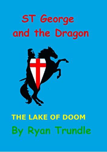 St George and the Dragon: The Lake of Doom (English Edition)