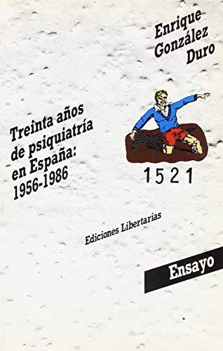 Treinta años de psiquiatría en España: 1956-1986 (Ensayo)