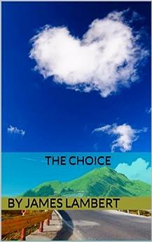 The Choice by [Lambert, James]