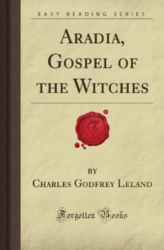 Aradia, Gospel of the Witches (Forgotten Books)
