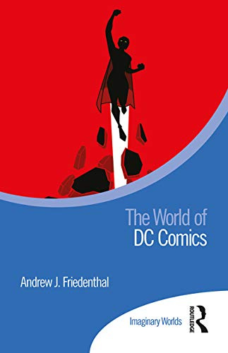 The World of DC Comics (Imaginary Worlds) (English Edition)