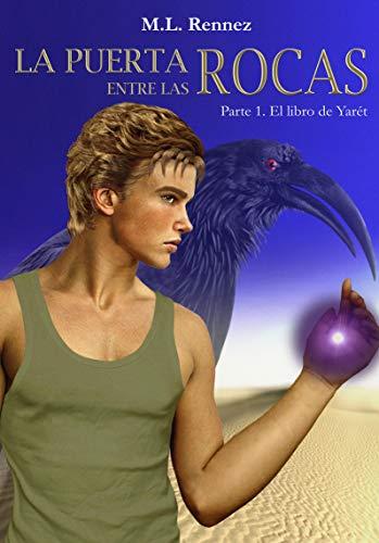 La puerta entre las rocas: El libro de Yarét por M.L. Rennez