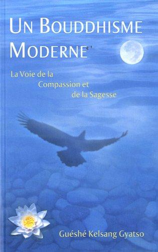 Un Bouddhisme Moderne : la Voie de la Compassion et de la Sagesse
