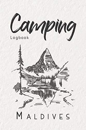 Camping logbook maldives: 6x9 travel journal or diary for every camper. your memory book for ideas, notes, experiences for your trip to maldives