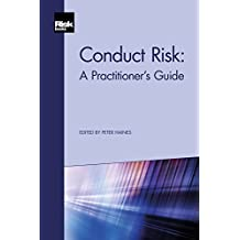 Conduct Risk: A Practitioner's Guide