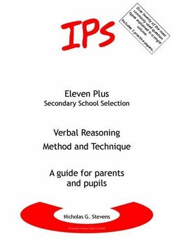 Verbal Reasoning - Method and Technique: A Guide for Parents and Pupils (Eleven Plus Secondary School) by Nicholas Geoffrey Stevens [23 June 2003]