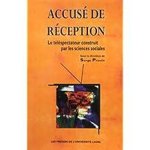 Accusé de réception: Le téléspectateur construit par les sciences sociales de Collectif (1 novembre 2002) Broché