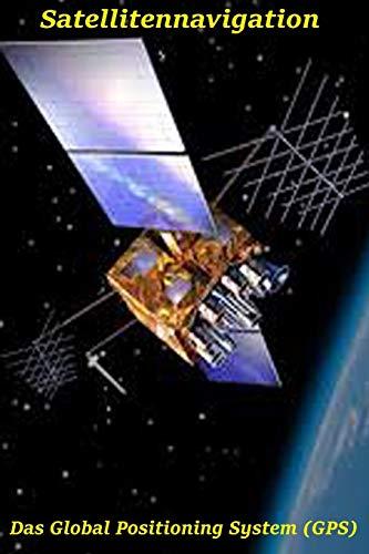 Satellitennavigation: Das Global...