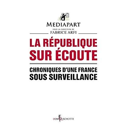 La République sur écoute. Chroniques d'une France sous surveillance (NON FICTION)