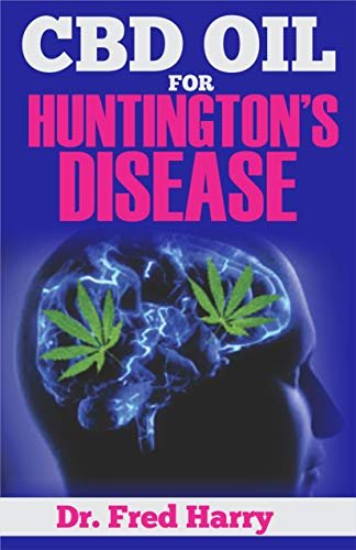 CBD OIL FOR HUNTINGTON'S DISEASE: Explore the Therapeutic Power of CBD OIl  in the Treatment and Management of Huntington's Disease (English Edition)