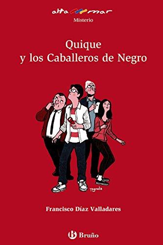 Quique y los Caballeros de Negro (Castellano - A Partir De 12 Años - Altamar) por Francisco Díaz Valladares