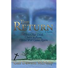 The Return: Christ Has Died, Christ Is Risen, Christ will come Again (a Novel)