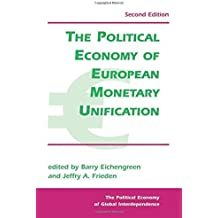 The Political Economy of European Monetary Integration by Barry Eichengreen (2000-10-25)