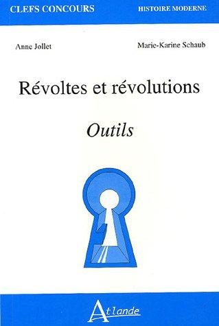 Révoltes et révolutions : Outils par Anne Jollet