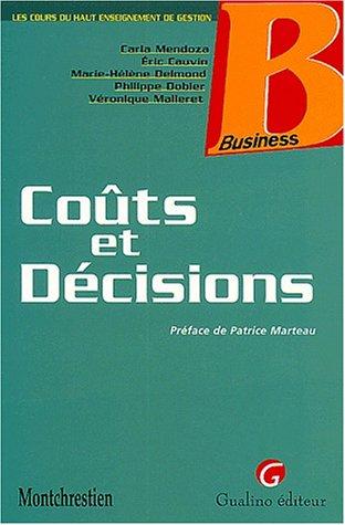 Coûts et décisions par Eric Cauvin, Marie-Hélène Delmond, Philippe Dobler, Carla Mendoza