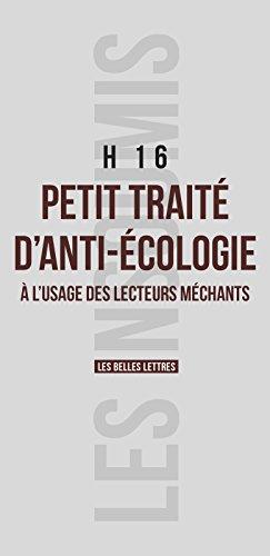 Petit traité d'anti-écologie: à l'usage des lecteurs méchants (Les Insoumis t. 7)