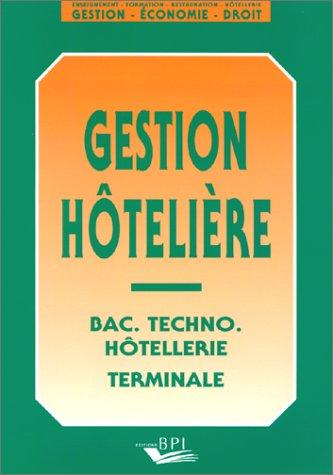 Gestion hôtelière : Bac. techno. hôtellerie, terminale