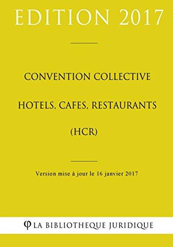 Convention collective Hôtels, cafés, restaurants (HCR) par La Bibliothèque Juridique