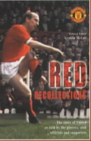 United We Stand: Recollections of Manchester United by Players, Fans and Officials