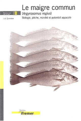 Le maigre commun (argyrosomus regius). biologie, pêche, marché et potentiel aquacole