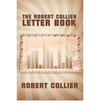 (THE ROBERT COLLIER LETTER BOOK ) BY COLLIER, ROBERT{AUTHOR}Paperback