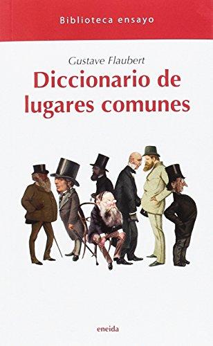 Diccionario de lugares comunes (Biblioteca ensayo) por Gustave Flaubert