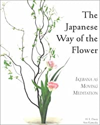 Japanese Way of the Flower: Ikebana as Moving Meditation (Michi, Japanese Arts & Ways)