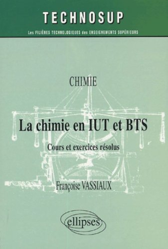 La chimie en IUT et BTS : Cours et exercices rsolus
