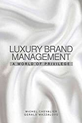 [(Luxury Brand Management : A World of Privilege)] [By (author) Michel Chevalier ] published on (April, 2008)
