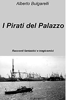 Descargar Libros Formato I Pirati del Palazzo Gratis Formato Epub