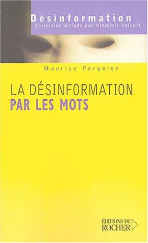 La désinformation par les mots : Les mots de la guerre, la guerre des mots par Maurice Pergnier